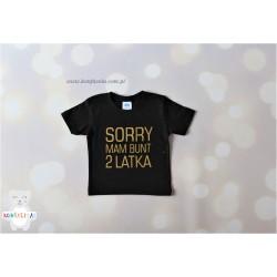 Koszulka Sorry Mam bunt 2 latka